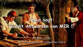 2016-03-15 - Jesus sagt - Sucht Antworten von Mir