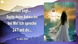 2016-03-15 - Suche Antworten bei Jesus-Jesus spricht immer-Liebesbrief von Jesus