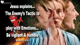 2016-03-20 - Tactics of the Enemy-playing with Emotions-Vigilance-Humility-Love Letter from Jesus Christ