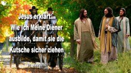 2016-03-21 - Ausbildung zum Diener Gottes-Kutsche des Konigs ziehen-Demut-Diskretion-Liebesbrief von Jesus