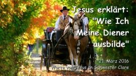 2016-03-21 - Jesus erklaert - Wie Ich Meine Diener ausbilde