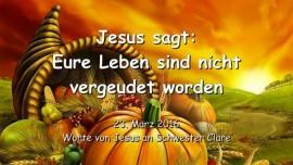 2016-03-23 - Jesus sagt - Eure Leben sind nicht vergeudet worden - Liebesbrief von Jesus