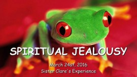2016-03-24 - Spiritual Jealousy and how to conquer it