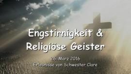 2016-03-26 - Engstirnigkeit und religioese Geister - Im Himmel gibt es keine Froemmler