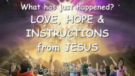 2016 - WHAT HAS JUST HAPPENED - WAS THE RAPTURE REAL - Instructions, Love and Hope from Jesus