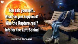 2020-05-12 - Tribulation-Book of Revelation-Rapture of the Lords Bride-Left Behind-Love Letter from Jesus