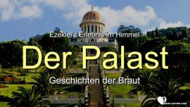 Erlebnisse von Ezekiel du Bois mit Jesus im Himmel-Der Palast-Geschichten der Braut-Liebesbrief von Jesus