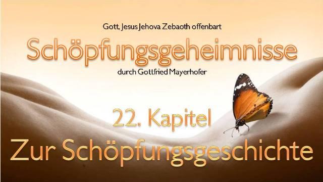 GOTT-OFFENBART-Schoepfungs-Geheimnisse-Zur-Schoepfungsgeschichte-Kapitel-22-Durch-Gottfried-Mayerhofer.