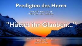 PREDIGTEN DES HERRN-39-Gottfried Mayerhofer-Lukas-17_5-19_Heilung der zehn Aussaetzigen-Haettet ihr Glauben wie ein Senfkorn