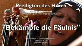 PREDIGTEN DES HERRN Gottfried Mayerhofer-41-Lukas-7_11-17 Erweckung Juengling zu Nain-Bekaempfe die Faeulnis