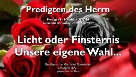 PREDIGTEN DES HERRN Gottfried Mayerhofer-45-Matthaeus-22_1-14-Gleichnis der Koeniglichen Hochzeit-Licht oder Finsternis-unsere Entscheidung