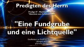 PREDIGTEN DES HERRN Gottfried Mayerhofer-47-Matthew-18_23-35-Gleichnis vom Schalksknecht-Die Bibel ist eine Fundgrube und eine Lichtquelle fuer alle Lebensumstaende