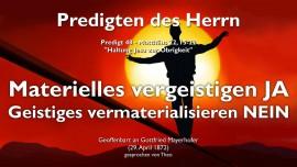 PREDIGTEN DES HERRN Gottfried Mayerhofer-48-MATERIELLES VERGEISTIGEN JA - GEISTIGES VERMATERIALISIEREN NEIN Matthaeus 22_15-22-1280