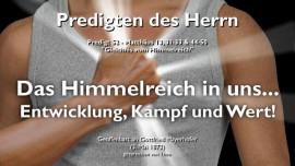 PREDIGTEN DES HERRN Gottfried Mayerhofer-52-Matthaeus-13_31-33_44-50 Gleichnis vom Himmelreich-Das Himmelreich in uns