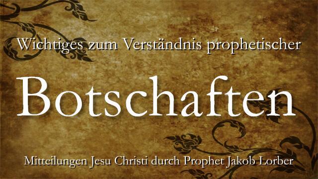 Prophetische Botschaften verstehen - Jesus offenbart durch Jakob Lorber