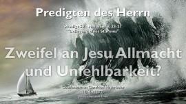 REDIGTEN DES HERRN Gottfried Mayerhofer-50-Matthaeus-8_23-27 Zweifel an Jesu Allmacht und Unfehlbarkeit-Beilegung eines Sturmes