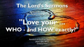 THE LORDS SERMONS-38-LOVE YOUR NEIGHBOUR-WHO IS THAT HOW DO I LOVE HIM-The good Samaritan Luke 10_25-37-Gottfried Mayerhofer