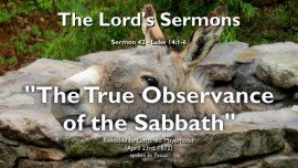 THE LORDS SERMONS Gottfried Mayerhofer-42-Luke-14_1-6 The True Observance of the Sabbath-Spiritualization