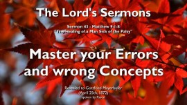 THE LORDS SERMONS Gottfried Mayerhofer-44-Matthew-9_1-8 The Healing of a man sick of the palsy-Master your Errors and wrong Concepts