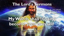 THE LORDS SERMONS Gottfried Mayerhofer-46- Joh-4_47-53 My Words shall finally become your own self-Healing of the Son of a Nobleman