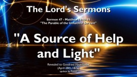 THE LORDS SERMONS Gottfried Mayerhofer-47-Matthew-18_23-35 Forgiveness-Wicked Servant-Source of Help-Source of Light