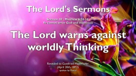 The Lords Sermons Gottfried Mayerhofer-40-Matthew-6_24-34 Warning against worldly thinking-1280