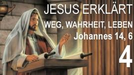 04-schriftexterklaerungen-von-jesus-johannes-14-6-ich-bin-der-weg-die-wahrheit-und-das-leben-jakob-lorber
