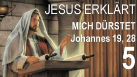 05-schrifttexterklaerungen-von-jesus-johannes-19-28-30-mich-duerstet-und-es-ist-vollbracht-jakob-lorber
