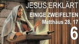 06-schrifttext-erklaerungen-aus-der-bibel-von-jesus-matthaeus-28_17-einige-zweifelten-jakob-lorber