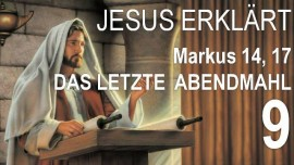 09-Schrifttexterklaerungen Jakob Lorber-Markus-14_17-Jesus erklaert die Bedeutung des letzten Abendmahls-Jakob Lorber