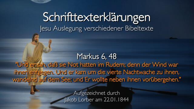 20 Jesus erklaert Bibelstellen - Makus-6_48 - Not im Rudern - Jakob Lorber
