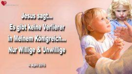 2016-04-04 - Es gibt Keine Verlierer im Konigreich Gottes-Willige Seele-Unwillige Seele-Liebesbrief von Jesus