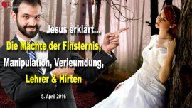 2016-04-05 - Machte der Finsternis-Tauschung Manipulation Kontrolle Verleumdung-Lehrer-Hirten-Liebesbrief von Jesus