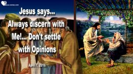 2016-04-07 - Settle with Opinions-Discernment-My Sheep know My Voice-Love Letter from Jesus