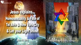 2016-04-13 - Fate of Tel Aviv-Fate of New York-Homosexuality-Light of the World-Love Letter from Jesus
