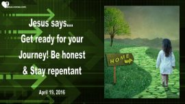 2016-04-19 - Get ready-Ready for the Journey-Honesty-Confess Sins-Love Letter from Jesus