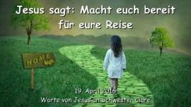 2016-04-19 - Jesus sagt - Macht euch bereit fuer eure Reise