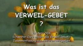 2016-04-28 - Was ist das Verweil-Gebet - Wer darf im Zelt des Herrn verweilen - Lehrgang und Lied von Schwester Clare