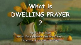 2016-04-28 - What is Dwelling Prayer - Who may dwell in the Lord's Tent - Teaching and Song by Sister Clare
