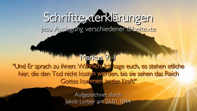 22 Jesus erklaert Bibeltexte - Markus-9_1 - Tod nicht kosten - Jakob Lorber