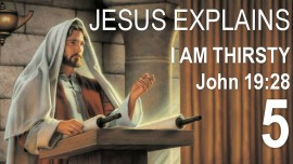 en05-scripture-explanations-by-jesus-john-19-28-30-i-am-thirsty-it-is-finished-jacob-lorber
