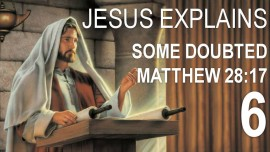 en06-scripture-explanations-by-jesus-matthew-28_17-some-doubted-jacob-lorber