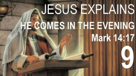 en09-scripture-explanations-by-jesus-mark_14-17-in-the-evening-he-came-with-the-twelve-jacob-lorber