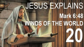 EN20-Scripture Explanations Jakob Lorber-Jesus explains Bibleverses-Mark-6-48-Straining at rowing against the Winds of the World
