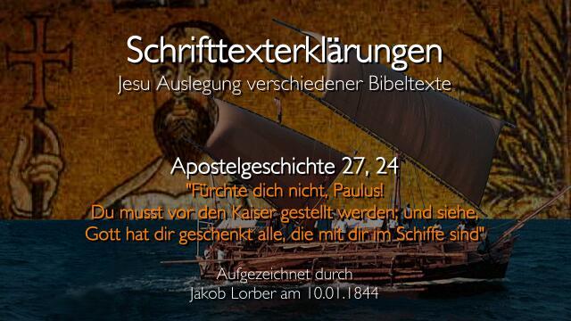 Jesus erklaert Bibelstellen - Apostelgeschichte-27_24 Fuerchte dich nicht Paulus