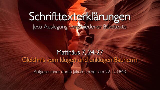 Jesus erklaert Bibelstellen - Gleichnis vom klugen und unklugen Bauherrn - Mattaeus 7_24-27