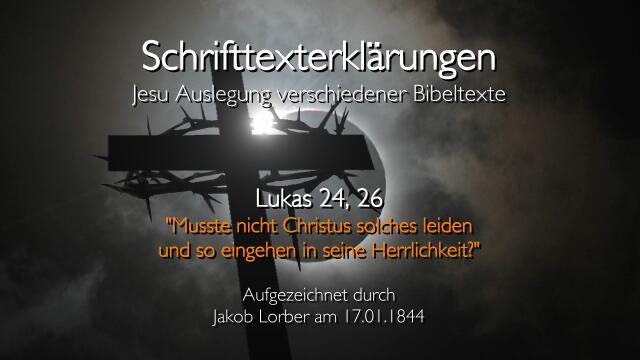 Jesus erklaert Bibelstellen - Lukas-24_26 Musste nicht Christus