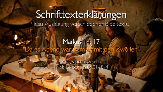 Jesus-erklaert-Bibelstellen-Markus-14-17-Da-es-Abend-war-kam-er-mit-den-Zwoelfen