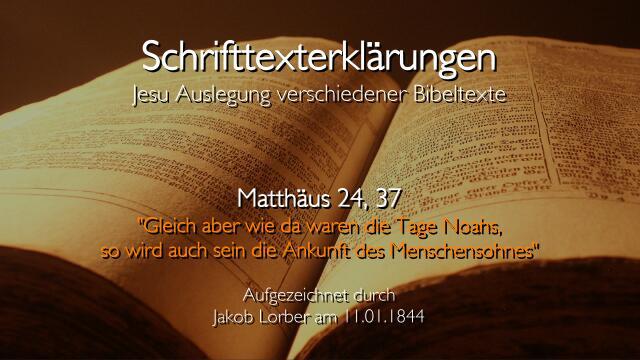 Jesus erklaert Bibelstellen - Matthaeus-24_37 Wie in den Tagen Noahs