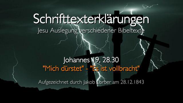 Jesus-erklaert-Bibelstellen-Mich-duerstet-Es-ist-vollbracht-Johannes-19_28-30